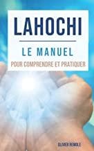 Lahochi : le manuel pour comprendre pratiquer (Livre)